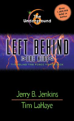 The Underground [Left Behind: The Kids 6], Jenkins, Jerry;Lahaye, Tim;Fabry, Chris