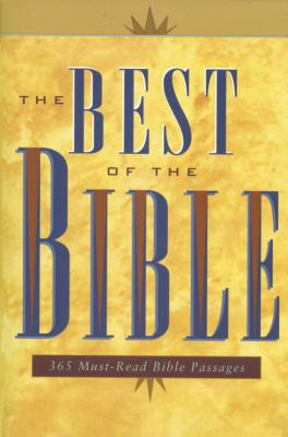 Image for The Best of the Bible: 365 Must-Read Bible Passages