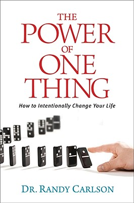 Image for The Power of One Thing: How to Intentionally Change Your Life