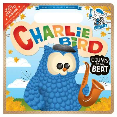 Image for Charlie Bird Counts to the Beat (No CD)