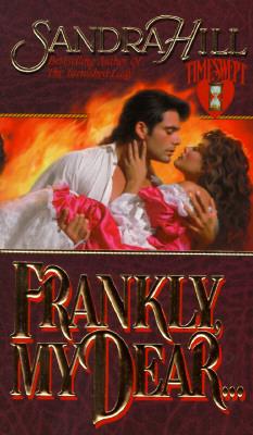 Frankly, My Dear (Timeswept), SANDRA HILL