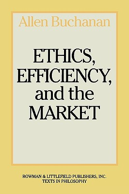 Ethics, Efficiency and the Market, Buchanan, Allen