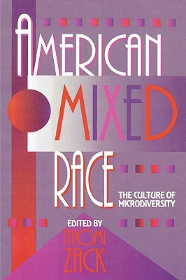 American Mixed Race: The Culture of Microdiversity