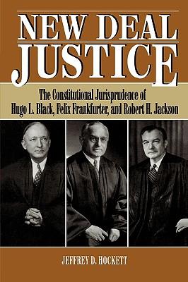 New Deal Justice, Hockett, Jeffrey D.