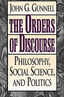 The Orders of Discourse, Gunnell, John G.