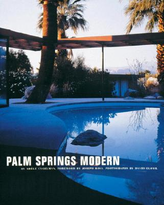 Image for Palm Springs Modern: Houses in the California Desert