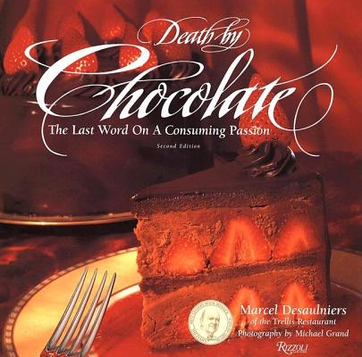 Image for Death By Chocolate: The Last Word on a Consuming Passion