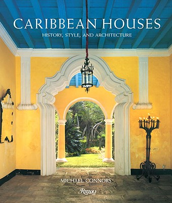 Image for Caribbean Houses: History, Style, and Architecture