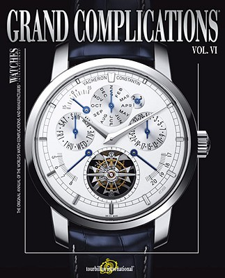 Image for Grand Complications Volume VI: High Quality Watchmaking