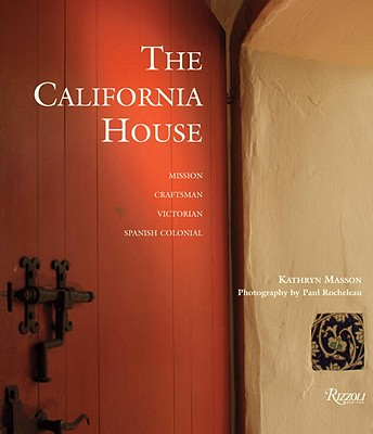 The California House: Adobe. Craftsman. Victorian. Spanish Colonial Revival