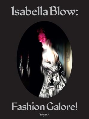 Image for Isabella Blow: Fashion Galore!