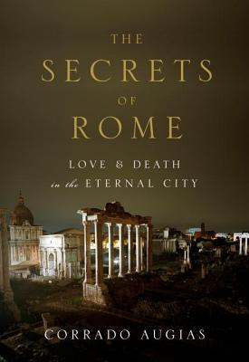 Image for Secrets of Rome: Love and Death in the Eternal City