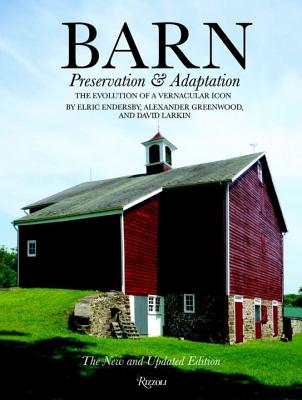 Image for Barn: Preservation and Adaptation, The Evolution of a Vernacular Icon
