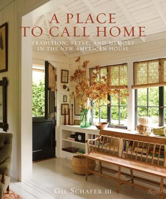 Image for A Place to Call Home: Tradition, Style, and Memory in the New American House
