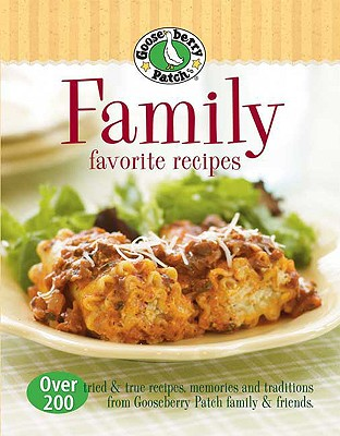 Image for Gooseberry Patch Family Favorites Recipes: Over 200 tried & true recipes, memories and traditions from Gooseberry Patch family and friends