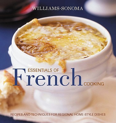 Image for Williams-Sonoma Essentials of French Cooking: Recipes & Techniques for Authentic Home-cooked Meals (The Essentials)
