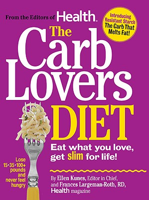 Image for Health The Carb Lovers Diet: Eat What You Love, Get Slim For Life