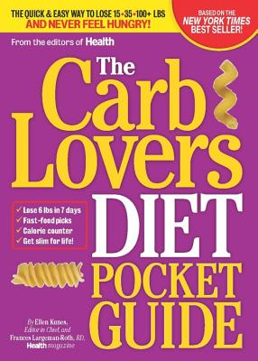 Image for The CarbLovers Diet Pocket Guide: The Quick & Easy Way to Lose 15, 35, 100+ lbs and Never Feel Hungry!