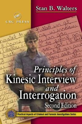 Principles of Kinesic Interview and Interrogation, Second Edition, Stan B. Walters