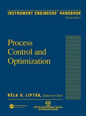 Instrument Engineers' Handbook, Vol. 2: Process Control and Optimization, 4th Edition