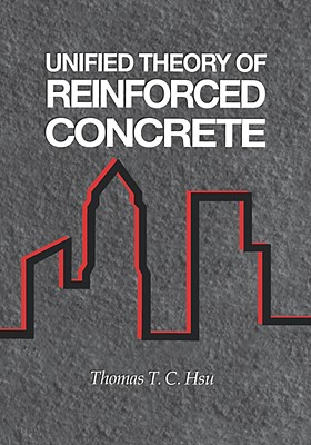 Image for Unified Theory of Reinforced Concrete (New Directions in Civil Engineering)