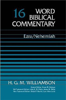 WBC Vol. 16, Ezra-Nehemiah  (Word Biblical Commentary), H. G. M. Williamson