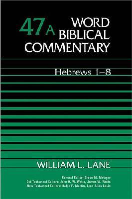 Word Biblical Commentary Vol. 47a, Hebrews 1-8, WILLIAM L. LANE
