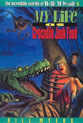 Image for My Life as Crocodile Junk Food (The Incredible Worlds of Wally McDoogle #4)