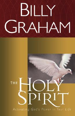 Image for The Holy Spirit: Activating God's Power in Your Life