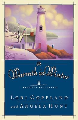 A Warmth In Winter, Lori Copeland, Angela Elwell Hunt