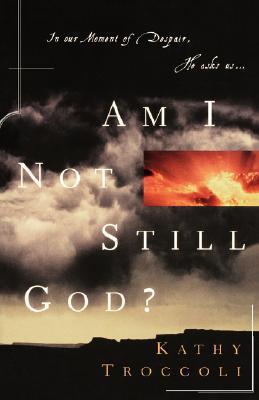 Image for Am I Not Still God?