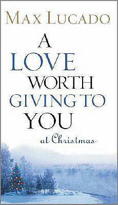 Image for A Love Worth Giving To You at Christmas