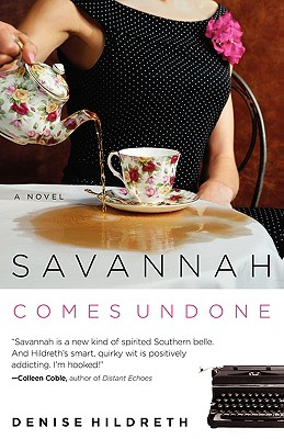 Savannah Comes Undone (Savanah Series), Denise Hildreth