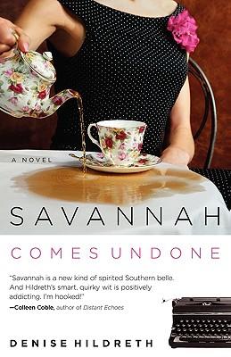 Savannah Comes Undone (Savanah Series), Denise Hildreth
