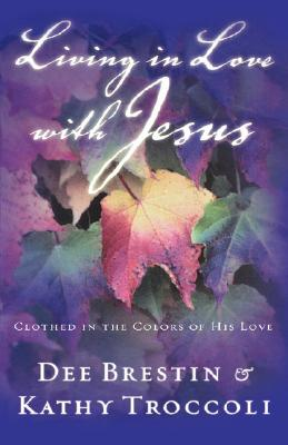 Image for Living in Love with Jesus: Clothed in the Colors of His Love