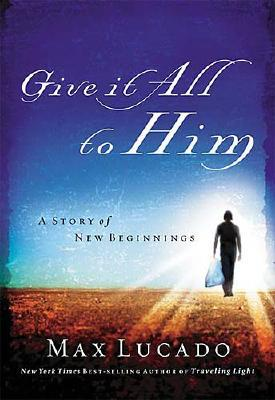 Image for Give It All to Him