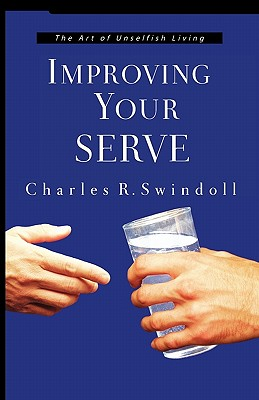 Improving Your Serve, Charles R. Swindoll