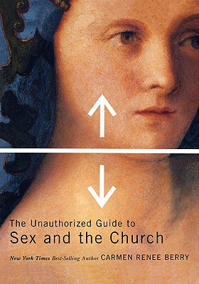 Image for The Unauthorized Guide to Sex and Church
