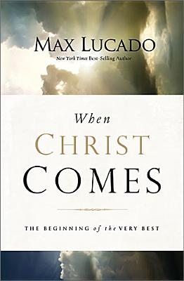 """Image for """"When Christ Comes: The Beginning of the Very Best, Paperback"""""""