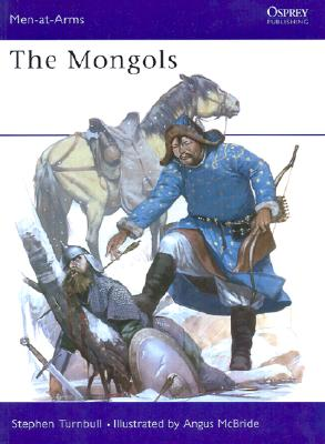 Mongols (Men-At-Arms Series, 105), Stephen Turnbull