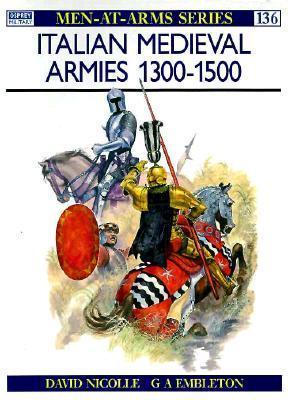 Italian Medieval Armies 1300?1500 (Men-at-Arms), Nicolle, David