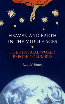 Image for Heaven and Earth in the Middle Ages: The Physical World before Columbus