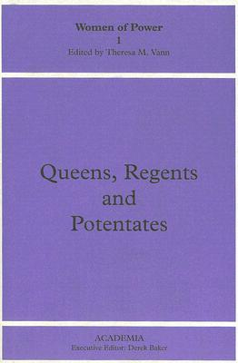 Image for Queens, Regents and Potentates (Women of Power) (Volume 1)