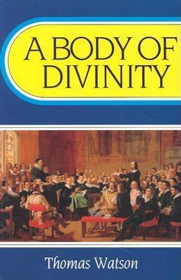 Image for A Body of Divinity (Body of Practical Divinity)