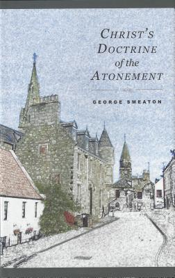 Christ's Doctrine of the Atonement, George Smeaton
