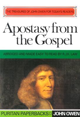 Apostasy from the Gospel (Treasures of John Owen for Today's Readers Ser.)