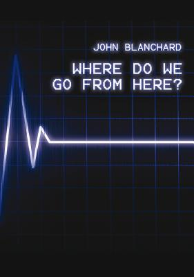 Where Do We Go from Here?, John Blanchard
