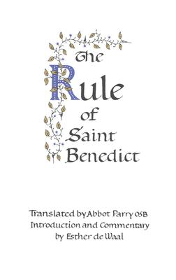 The Rule of Saint Benedict, Parry, Abbot  and De Waal Esther ; St. Benedict