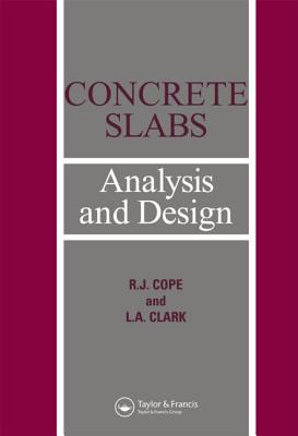 Concrete Slabs: Analysis and design, Clarke, L.A.; Cope, R J; Cope, R.J.
