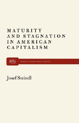 Image for Maturity and Stagnation in American Capitalism (Monthly Review Press Classic Titles)